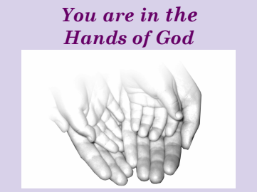 You are in Gods Hands