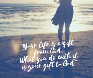 Your Life is a Gift