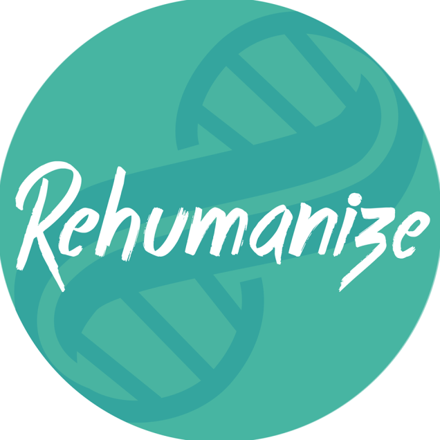 Rehumanize
