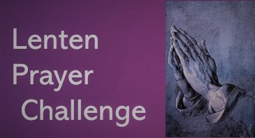 Lenten Prayer Challenge